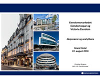 22.08.2018 Aksjonærer- og analytikere presentasjon for Eiendomsspar og Victoria Eiendom