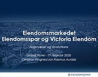 Aksjonærer og analytiker presentasjon 17.02.2020 Eiendomsspar og Victoria Eiendom