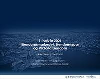 Presentasjon resultat 1. halvårsrapport 2021 Eiendomsspar og Victoria Eiendom